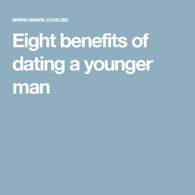 Man Younger Things A Know Dating About To