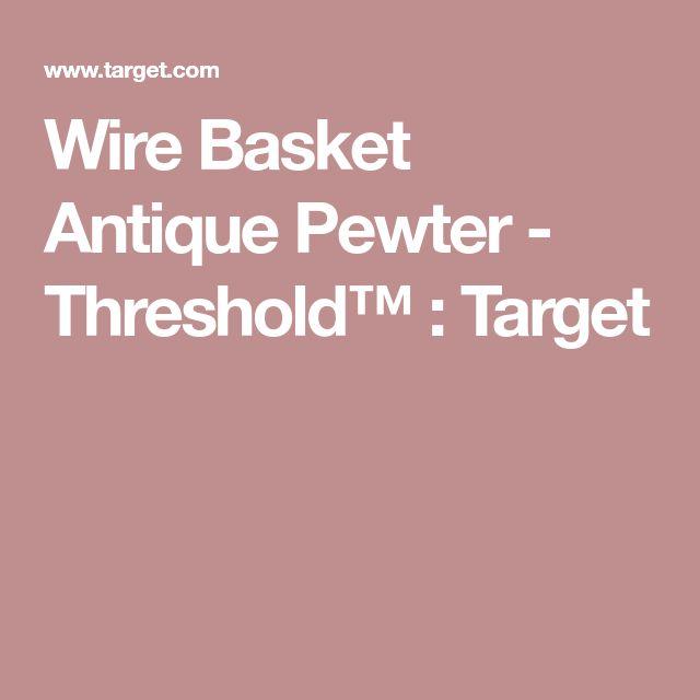 Wire Basket Antique Pewter - Threshold™ : Target