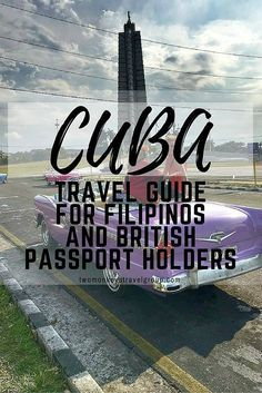 Cuba Travel Guide for Filipinos and British Passport Holders. Cuba Travel Guide for Filipinos and British Passport Holders (Aside from some specific visa and travel details for my fellow Filipinos, this article is applicable to any nationality!)  We don't claim to be experts on Cuba as we only had a week visiting this beautiful country, however, we wanted to share our experience of British and Filipino traveling to Cuba, as well as useful Cuba travel information for any nationalities.