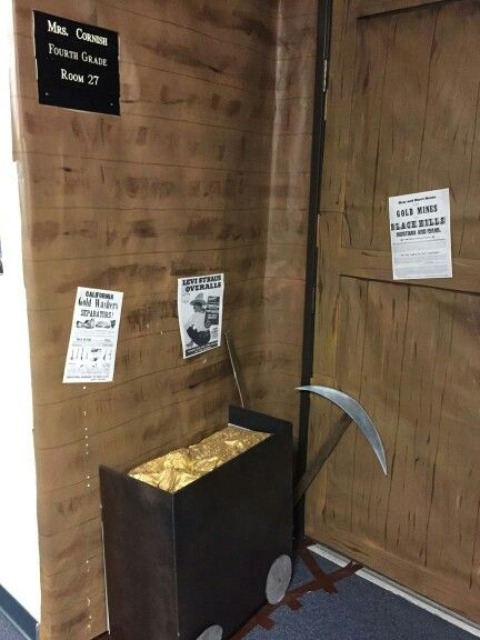 Gold Rush Theme Classroom Door. Goldmine cart and old gold rush ads found on the Internet.