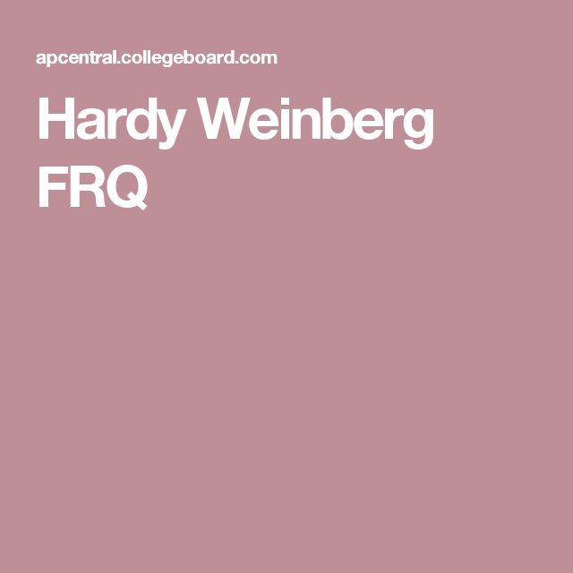 ap biology hardy weinberg essay Free practice questions for ap biology - understanding hardy-weinberg  assumptions and calculations includes full solutions and score reporting.