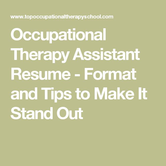 Occupational Therapy Assistant Resume - Format and Tips to Make It Stand Out