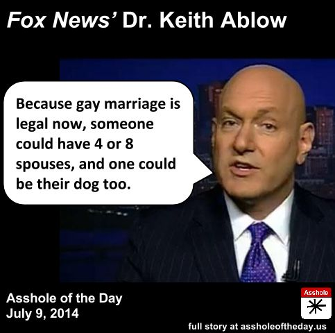 Keith Ablow, Asshole of the Day for July 9, 2014 by TeaPartyCat...