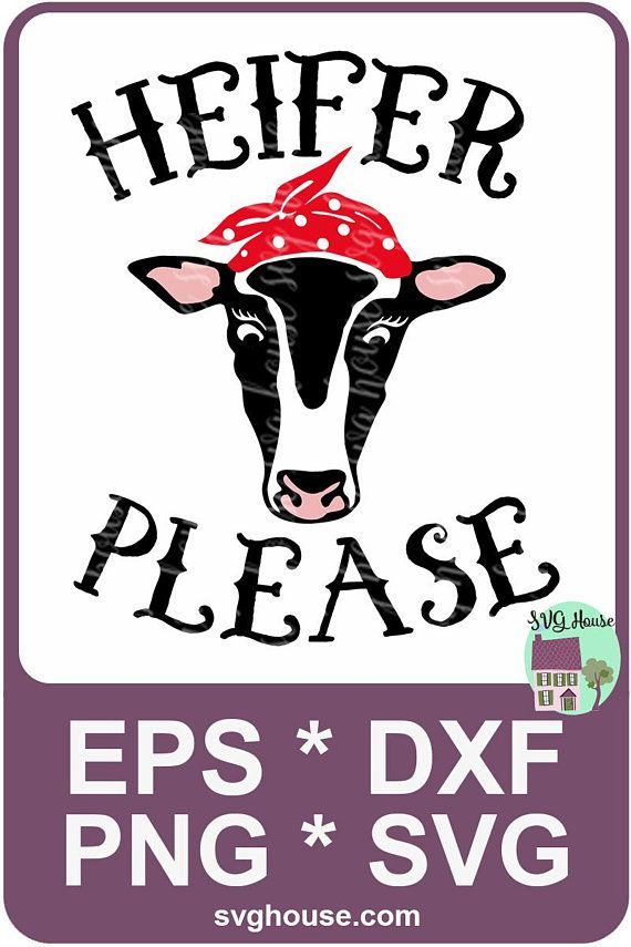 Cricut Cow Svg : cricut, Heifer, Please, Cricut, Cricut,
