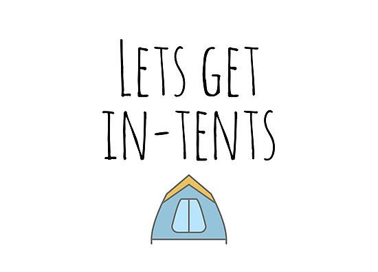 Funny camping quotes - Lets get in-tents  • Also buy this artwork on wall prints, apparel, stickers, and more.
