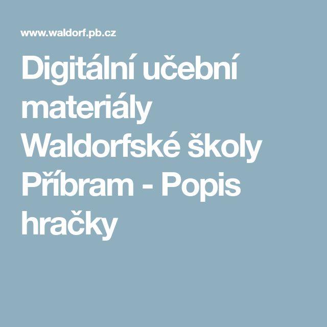 Digitální učební materiály Waldorfské školy Příbram - Popis hračky
