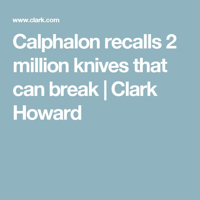 Calphalon recalls 2 million knives that can break | Clark Howard