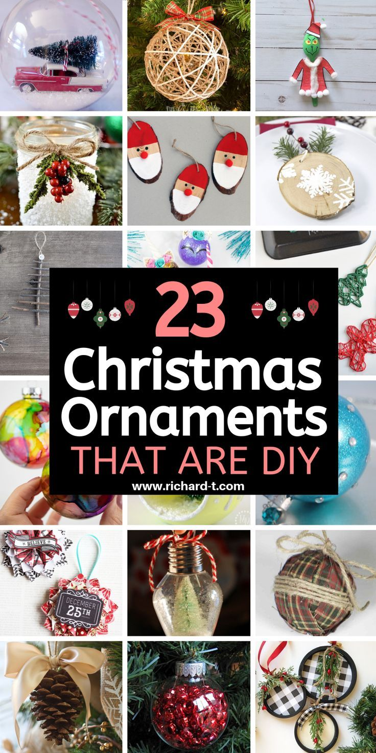 23 Diy Christmas Ornaments That You Can Make Yourself These Diy Christmas Ornaments Are Perfect F In 2020 Christmas Ornaments Diy Christmas Ornaments Christmas Crafts