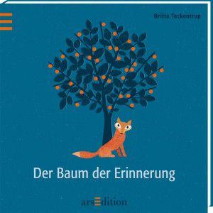 """""""Der Baum der Erinnerung"""" von Britta Teckentrup ist im Verlag Ars Edition erschienen. 32 Seiten. Für Kinder ab 4 Jahren."""