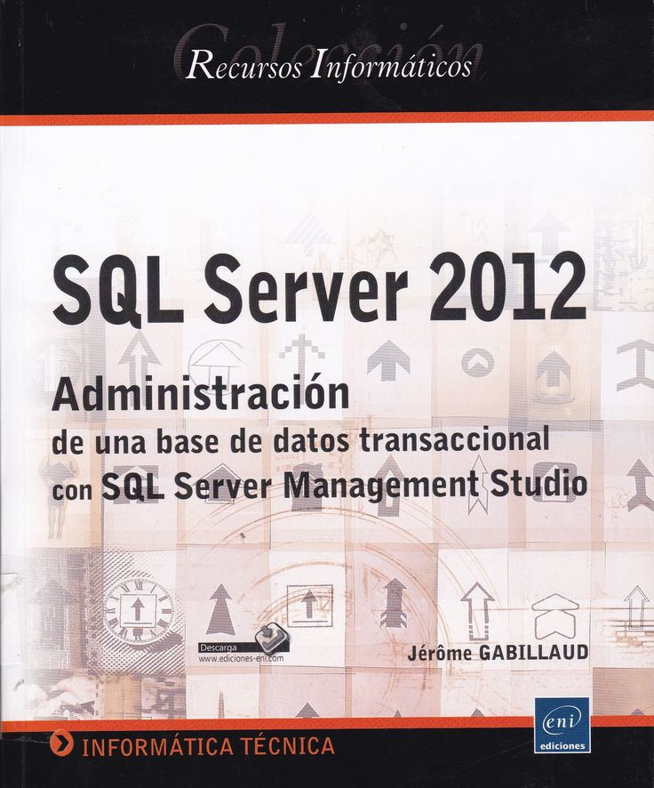 005.75 / G11a SQL Server 2012 : administración de una base de datos transaccional con SQL Server Management Studio / Jérome Gabillaud