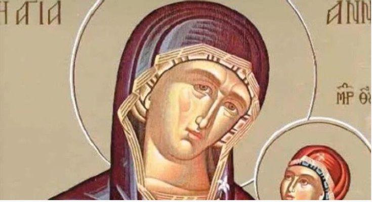 Αγία Άννα: H Ευχή που λύει τα δεσμά της ατεκνίας(Διαβάστε την) | ΑΡΧΑΓΓΕΛΟΣ ΜΙΧΑΗΛ