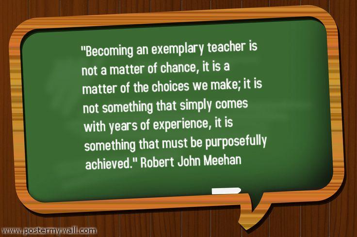 Becoming an exemplary teacher is not a matter of chance, it is a ...