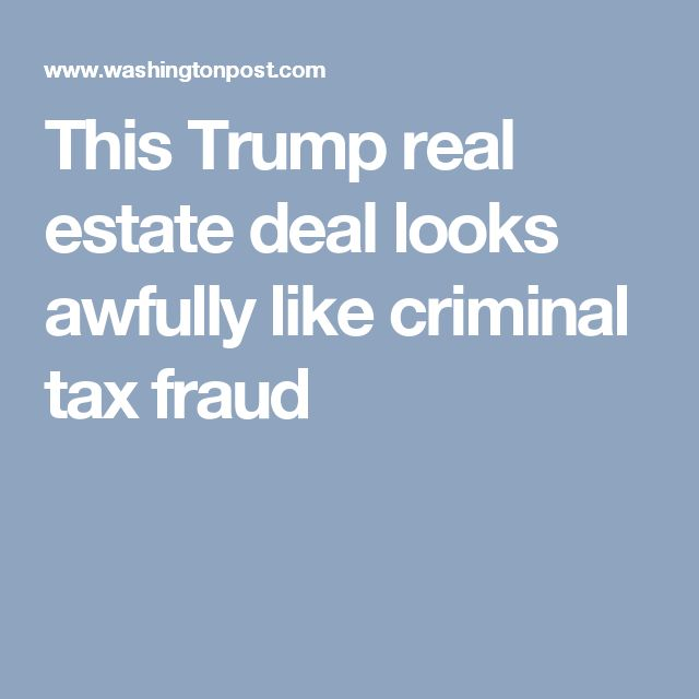 This Trump real estate deal looks awfully like criminal tax fraud