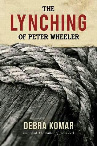 The Lynching of Peter Wheeler ~ Debra Komar (BAF 2014)