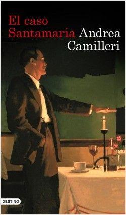 El caso Santamaria, de Andrea Camilleri. Un thriller excepcional sobre la corrupciónen la actualidad del gran maestro de la novelanegra y creador del Com...