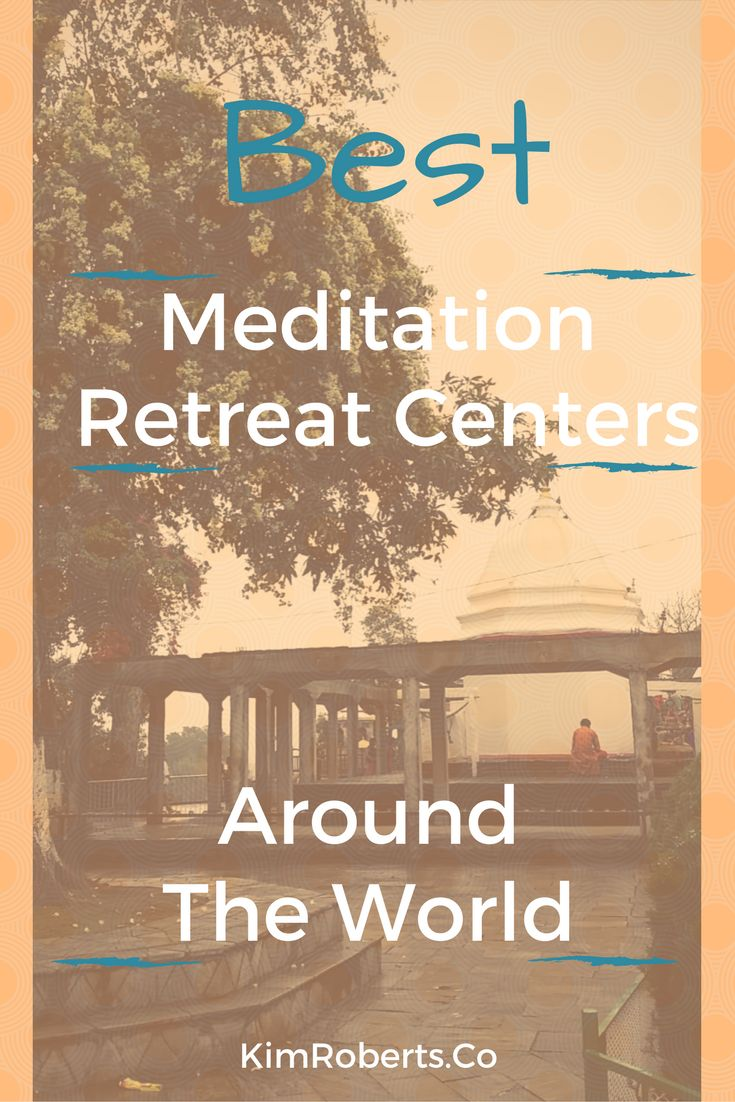 Want To Know The Best Places To Do A Meditation Retreat? Access The List Here.  It's Free.