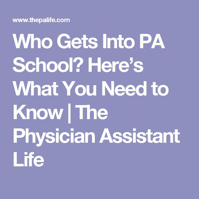 Who Gets Into PA School? Here's What You Need to Know   The Physician Assistant Life