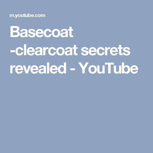 Basecoat -clearcoat secrets revealed - YouTube