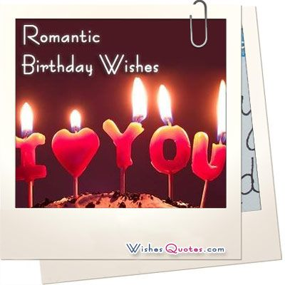 Best 25 Romantic birthday wishes ideas – Happy Birthday Card for Lover