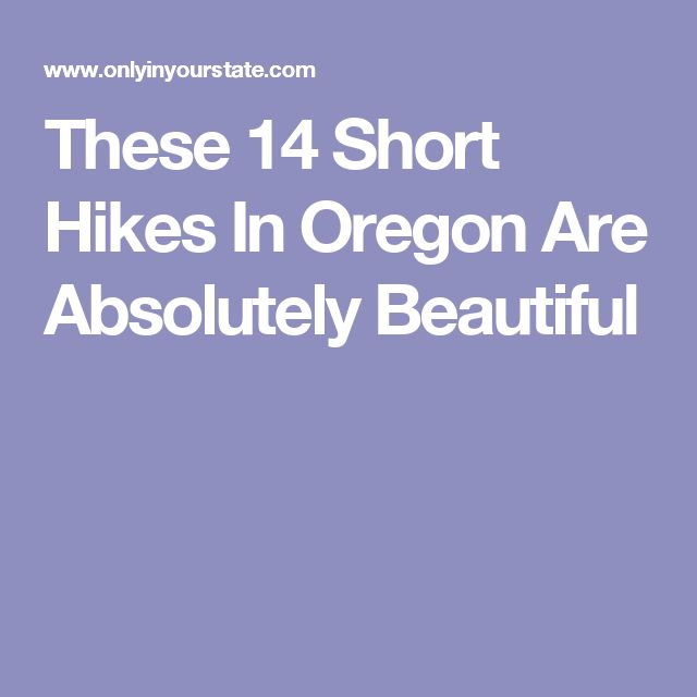 These 14 Short Hikes In Oregon Are Absolutely Beautiful