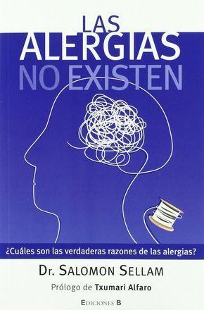 """Reflexiones sobre el libro """"Las alergias no existen"""" escrito por Salomon Sellam y publicado por Ediciones B"""