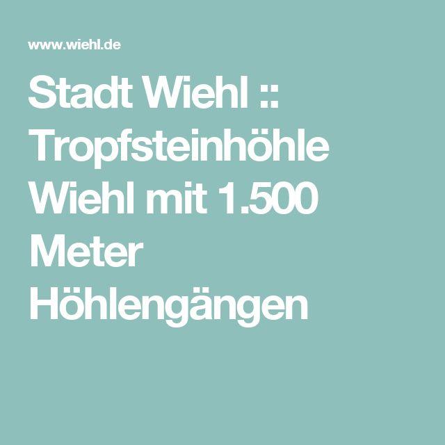 Stadt Wiehl :: Tropfsteinhöhle Wiehl mit 1.500 Meter Höhlengängen