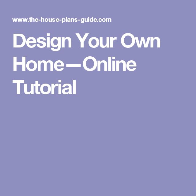 Design Your Own Home Online Tutorial