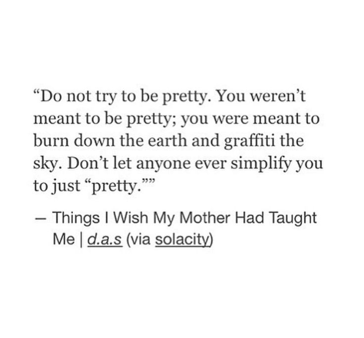 For my girls!!  Who are pretty but that's not all they are or should be defined by!!