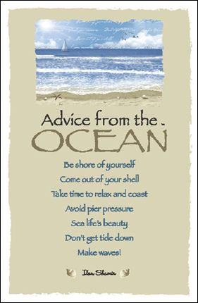 Advice from the ocean...                                                                                                                                                                                 More