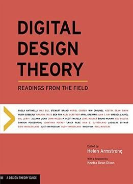 Digital Design Theory: Readings From The Field PDF