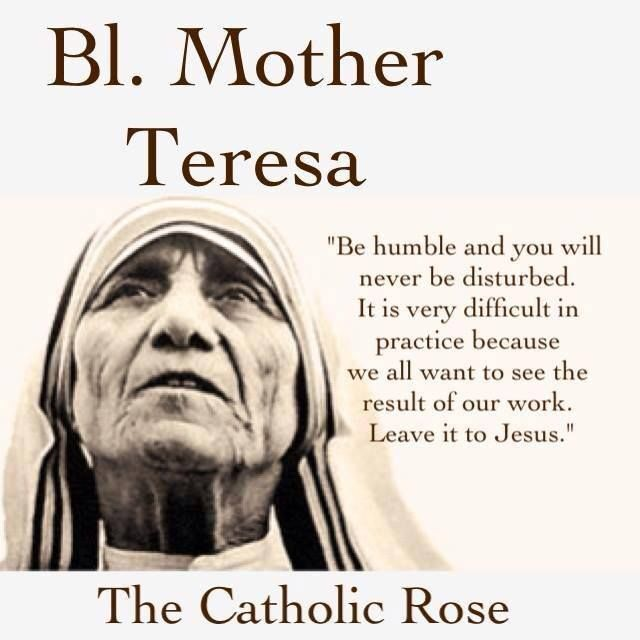 virtues of mother teresa Against this i want to assert that prudence is a virtue, that caring for  note, also,  that mother teresa, who lived a very modest life working.