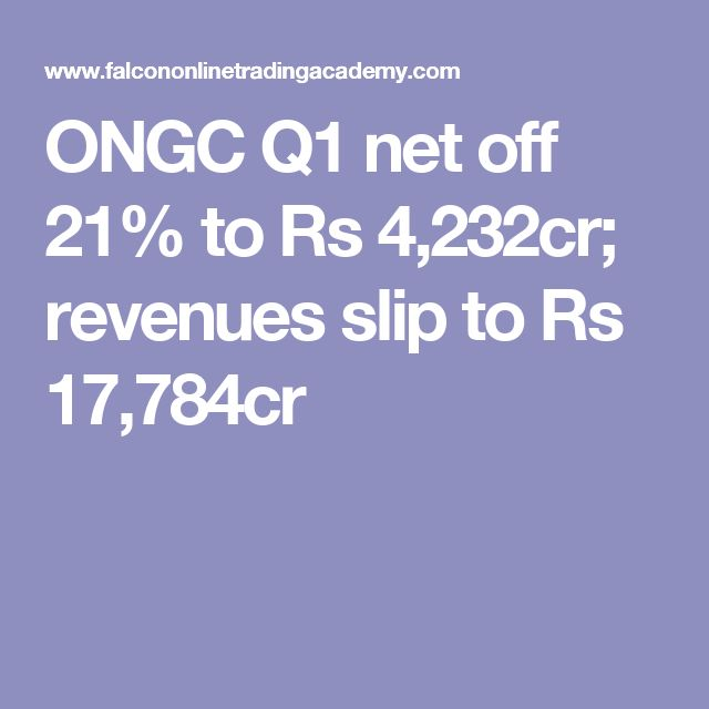 ONGC Q1 net off 21% to Rs 4,232cr; revenues slip to Rs 17,784cr