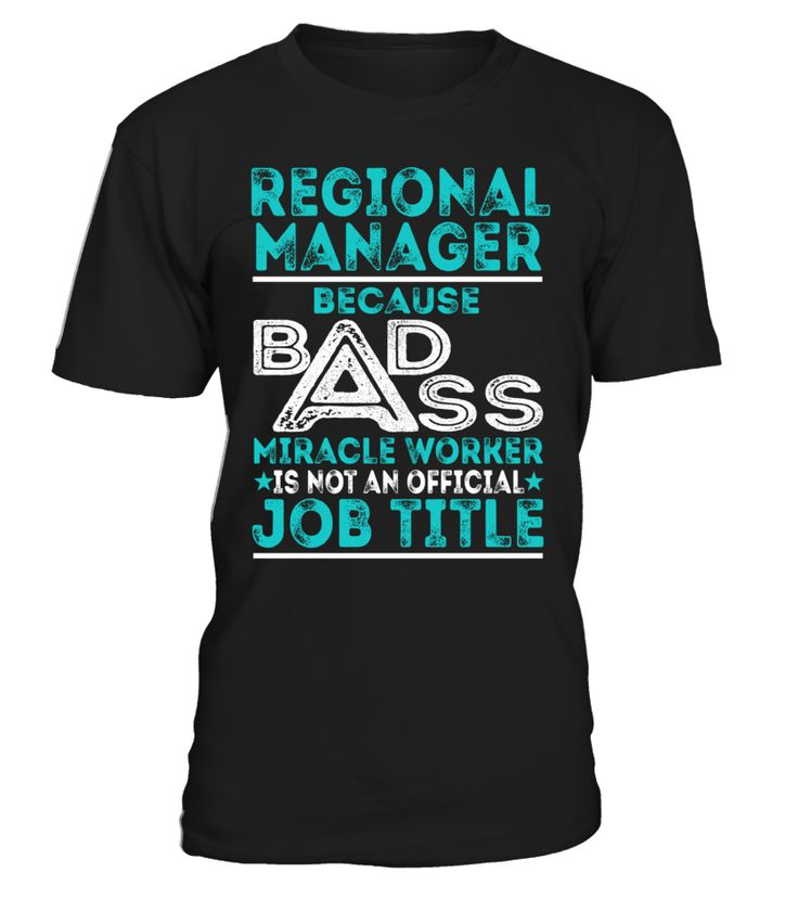 Regional Manager - Badass Miracle Worker