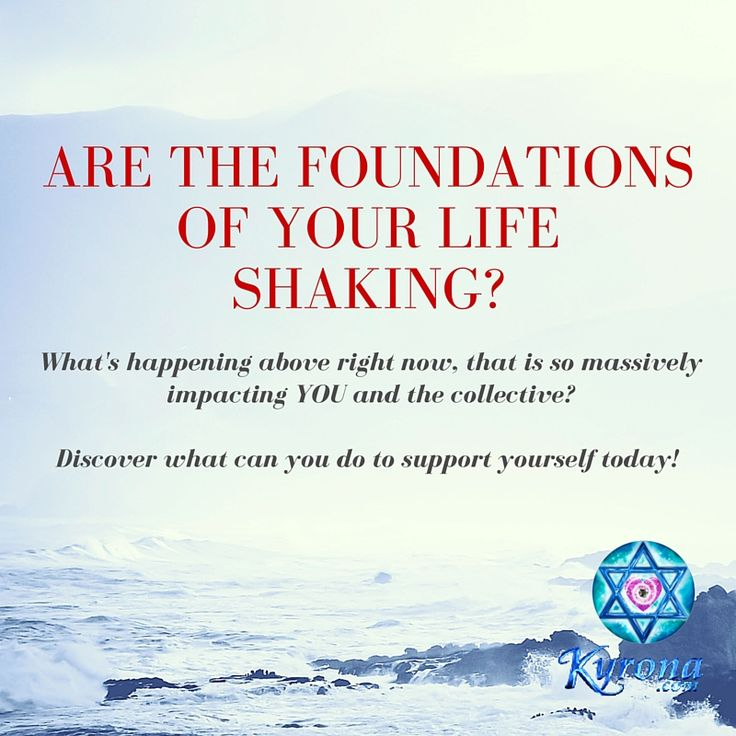 February 2016; What's Up on Planet Earth right now? Why are the foundations of your life shaking & how can you support yourself! Learn all about it!