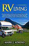 RV Living  : A Practical Guide To Full-Time RV Living And How To Fully Enjoy The Freedom Of RV Life: Easy To Follow Tips And Tricks To Boondocking Trailer And Motorhome Lifestyle by Mark J. Adkins (Author) #Kindle US #NewRelease #Engineering #Transportation #eBook #ad