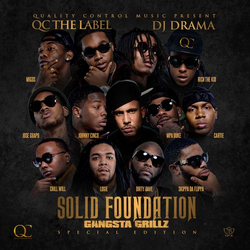 New mixtape from Quality Control Music (QC The Label) and DJ Drama featuring new music from the Migos, Jose Guapo, Chill Will