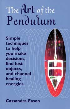13 best books divination astral dreams meditation astrology art of the pendulum 1346 in the art of the pendulum by cassandra eason divination fandeluxe Gallery