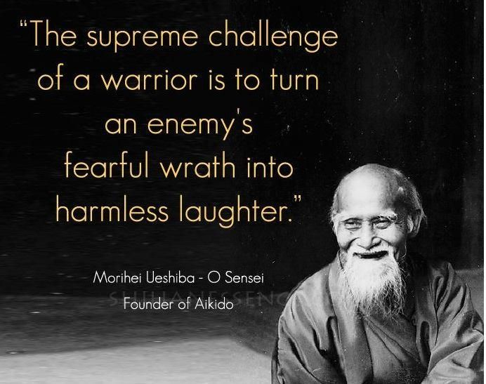 timeless #wisdom thank you Morihei Ueshiba - O Sensei