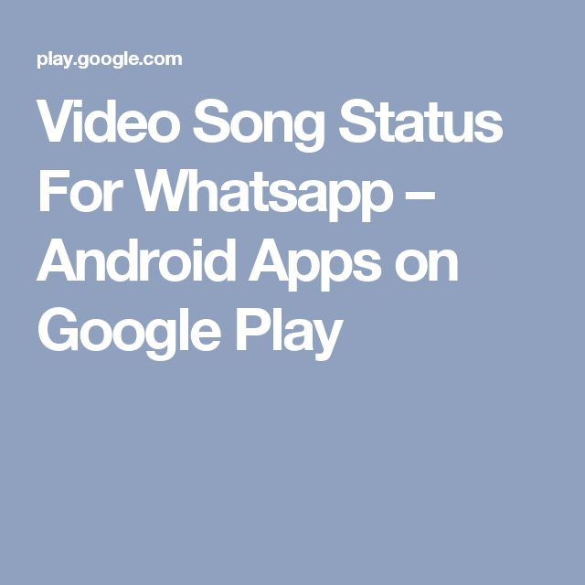 Video Song Status For Whatsapp – Android Apps on Google Play