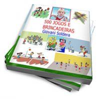 -500 Jogos e Brincadeiras para Educadores