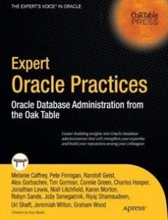 Expert Oracle Practices: Oracle Database Administration from the Oak Table free download by Pete Finnigan Alex Gorbachev Melanie Caffrey Tim Gorman Randolf Geist Connie Green ISBN: 9781430226680 with BooksBob. Fast and free eBooks download.  The post Expert Oracle Practices: Oracle Database Administration from the Oak Table Free Download appeared first on Booksbob.com.