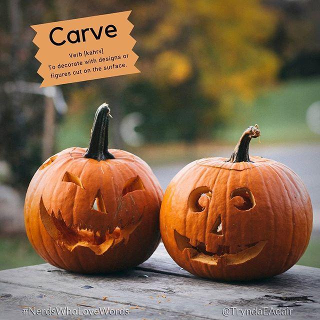 Carve Nerdswholovewords Wordoftheday Photo By