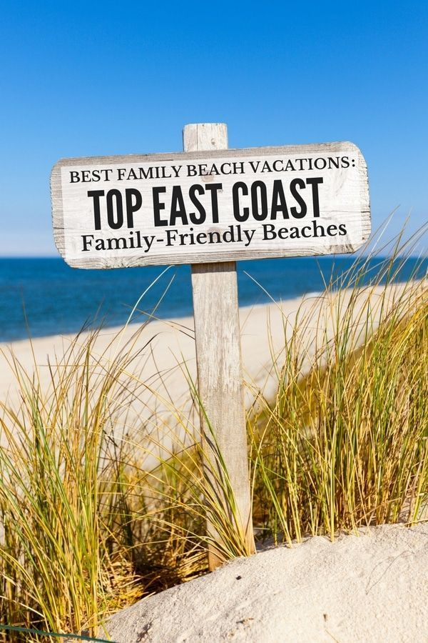 Best East Coast Beaches For Family Friendly Vacations Loads Of Activities And Fun For E Best East Coast Beaches East Coast Beaches East Coast Family Vacations
