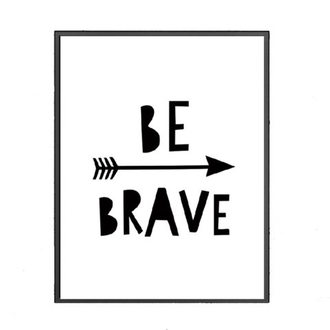 Be Brave Wall Print