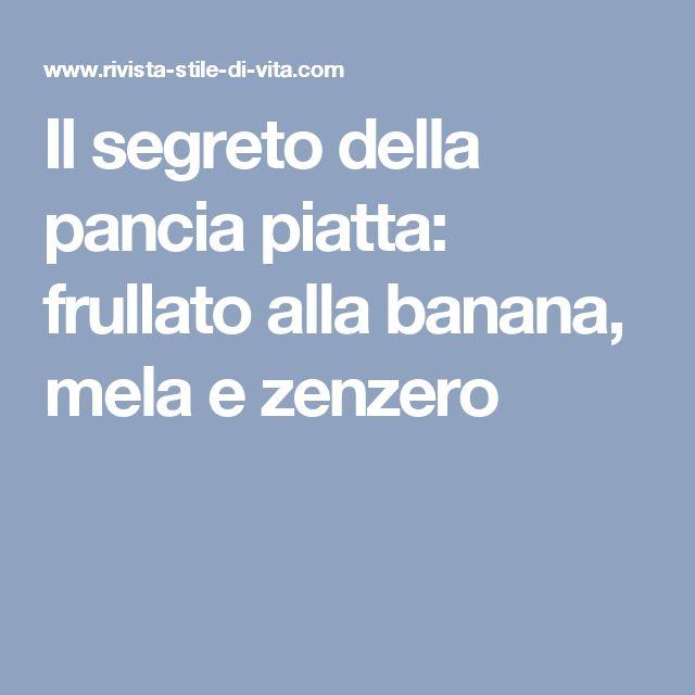 Il segreto della pancia piatta: frullato alla banana, mela e zenzero