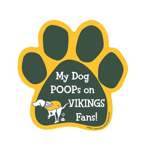My Dog Poops On Vikings Fans Packers vs Vikings Football Paw Magnet