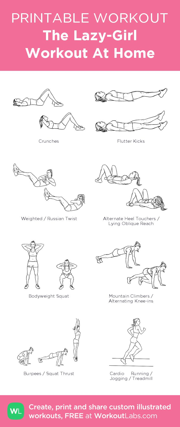 The Lazy-Girl Workout At Home: my visual workout created at WorkoutLabs.com • Click through to customize and download as a FREE PDF! #customworkout