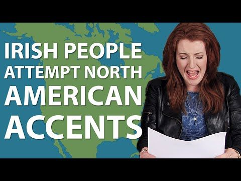 ACCENT HUMOR. IRISH ACCENTS Various examples.▶ Irish People Attempt North American Accents - YouTube