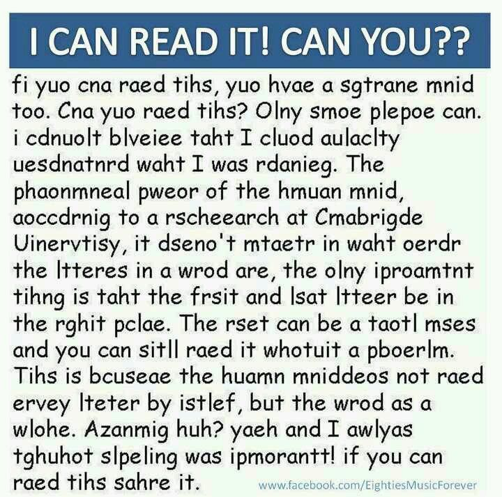 I can read it easily but that's so cool that even with the letters oddly placed you still can read it!