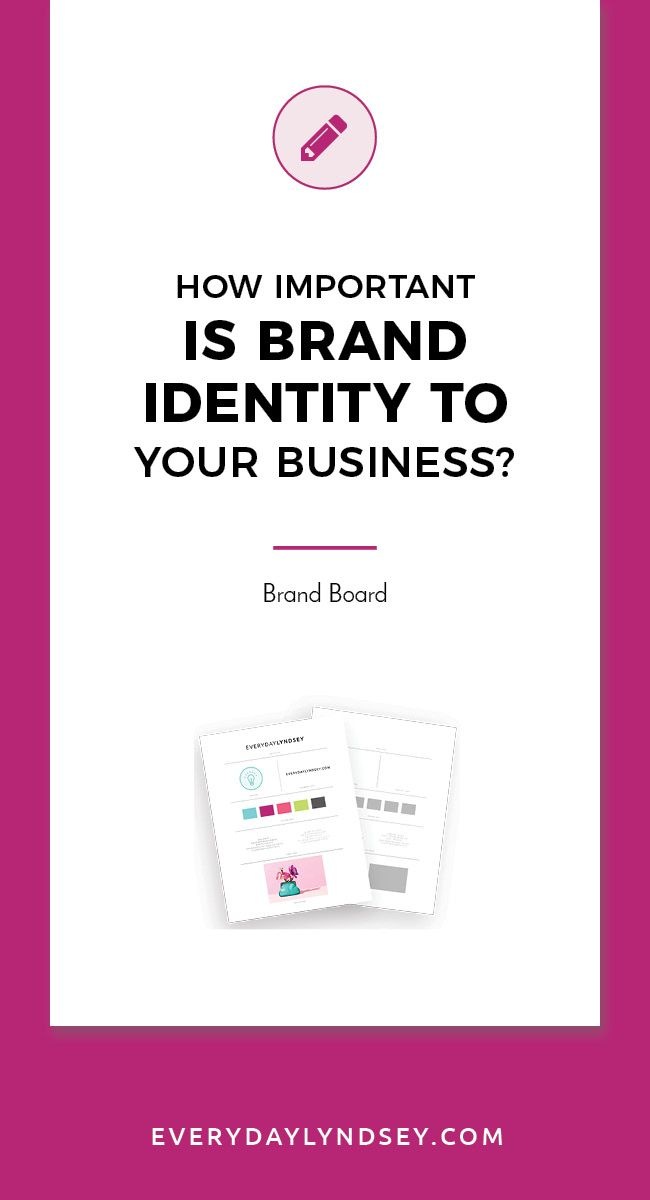 Is Brand Identity Really That Important Branding Your Business Brand Identity Business Branding